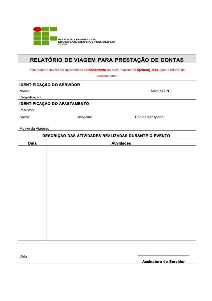 RELATÓRIO DE VIAGEM PARA PRESTAÇÃO DE CONTAS        Este relatório deverá ser apresentado ao Solicitante no prazo máximo d...