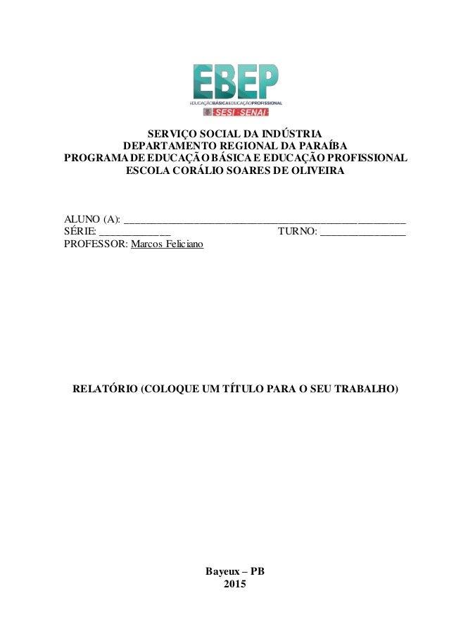 SERVIÇO SOCIAL DA INDÚSTRIA DEPARTAMENTO REGIONAL DA PARAÍBA PROGRAMADE EDUCAÇÃO BÁSICAE EDUCAÇÃO PROFISSIONAL ESCOLA CORÁ...