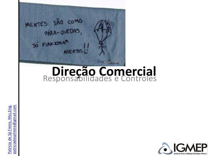 Patricia de Sá Freire, Msc.Eng.patriciadesafreire@gmail.com                                    Direção Comercial          ...