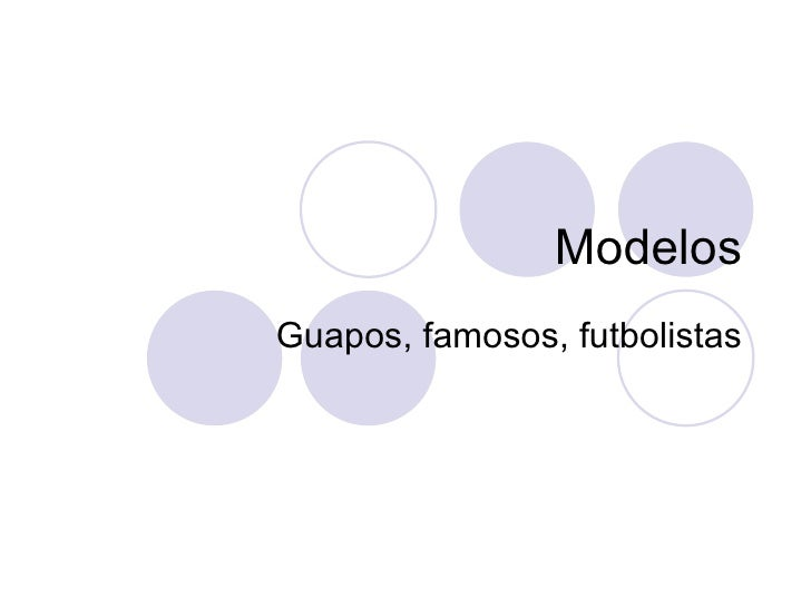 Modelos Guapos, famosos, futbolistas