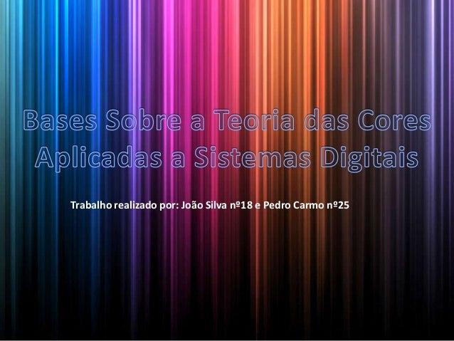 Trabalho realizado por: João Silva nº18 e Pedro Carmo nº25