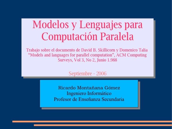 """Modelos y Lenguajes para Computación Paralela Trabajo sobre el documento de David B. Skillicorn y Domenico Talia  """" Models..."""
