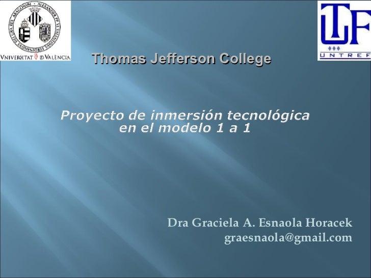 Thomas Jefferson College                          Dra Graciela A. Esnaola Horacek                           ...