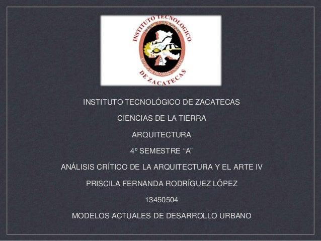 """INSTITUTO TECNOLÓGICO DE ZACATECAS CIENCIAS DE LA TIERRA ARQUITECTURA 4º SEMESTRE """"A"""" ANÁLISIS CRÍTICO DE LA ARQUITECTURA ..."""