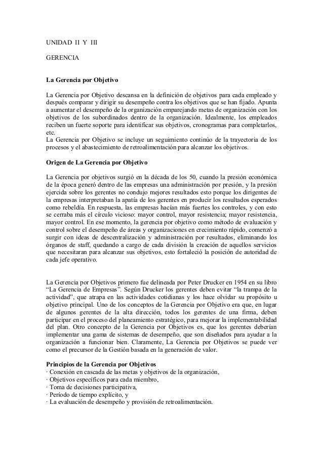UNIDAD II Y III GERENCIA La Gerencia por Objetivo La Gerencia por Objetivo descansa en la definición de objetivos para cad...