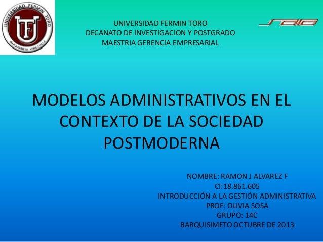UNIVERSIDAD FERMIN TORO DECANATO DE INVESTIGACION Y POSTGRADO MAESTRIA GERENCIA EMPRESARIAL  MODELOS ADMINISTRATIVOS EN EL...
