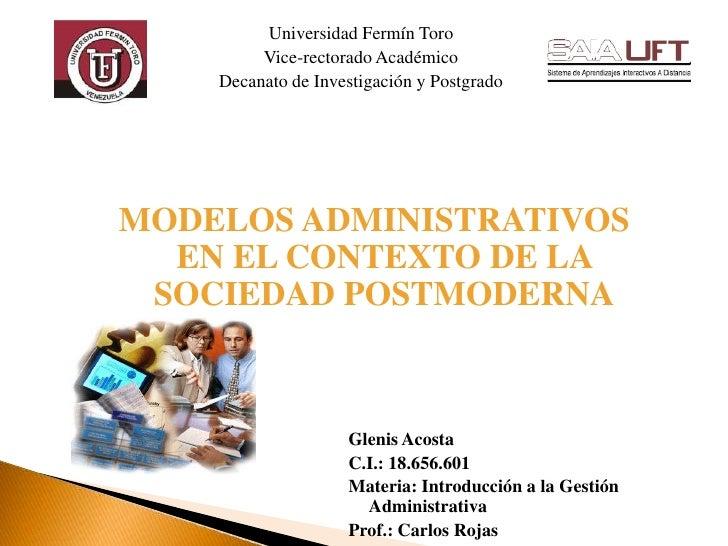 Universidad Fermín Toro         Vice-rectorado Académico    Decanato de Investigación y PostgradoMODELOS ADMINISTRATIVOS  ...