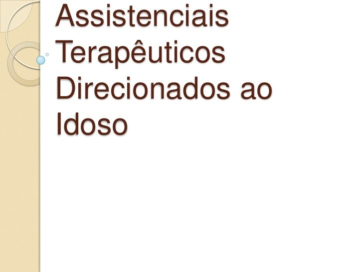 AssistenciaisTerapêuticosDirecionados aoIdoso