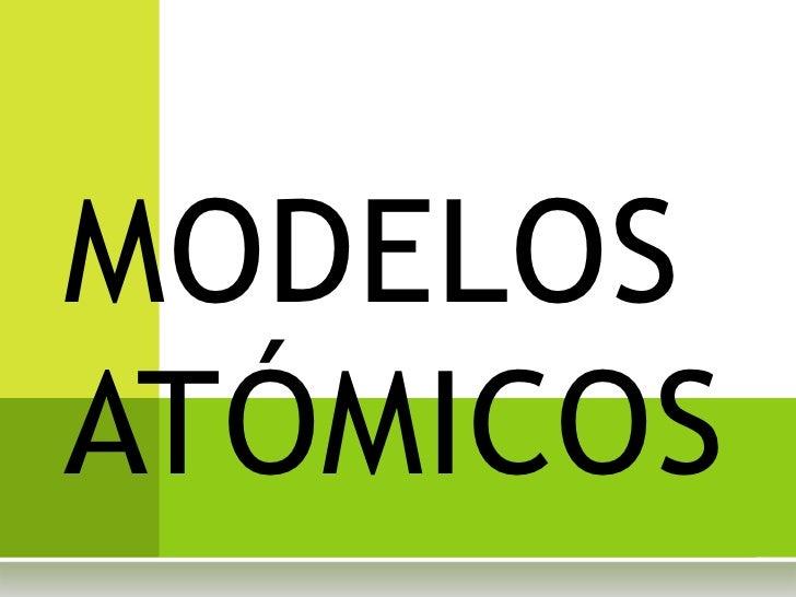 MODELOS ATÓMICOS<br />