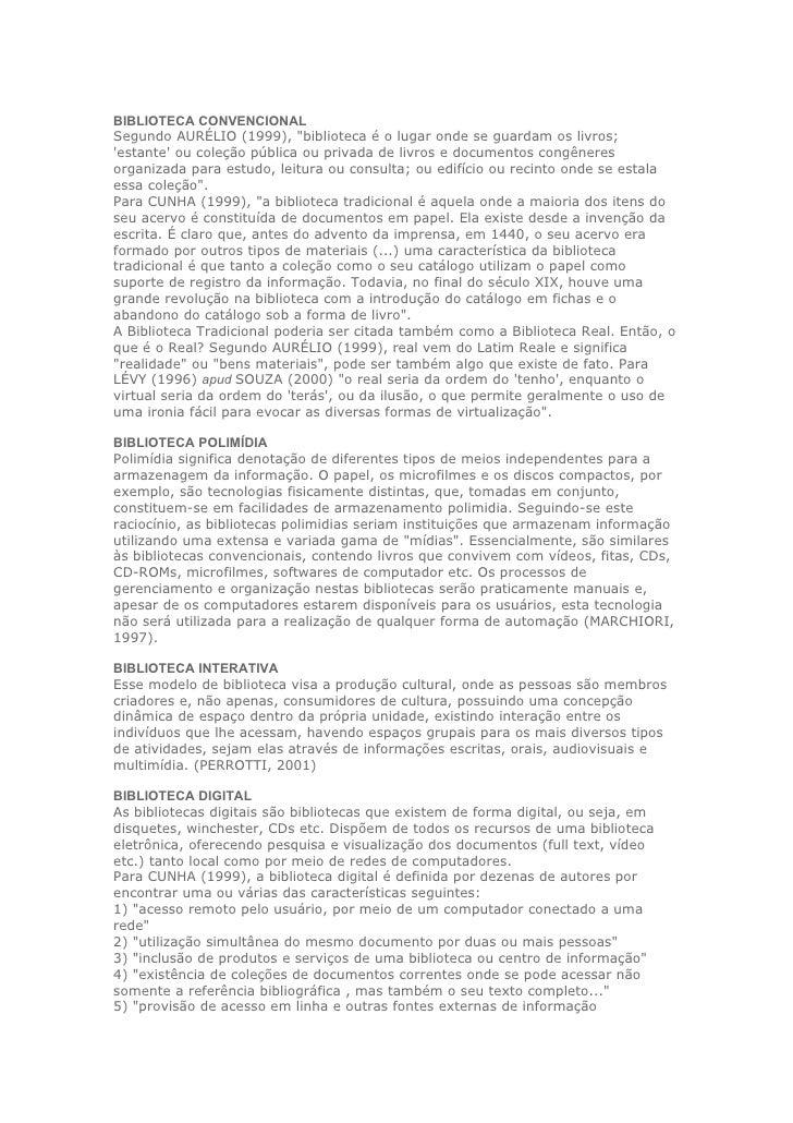 """BIBLIOTECA CONVENCIONALSegundo AURÉLIO (1999), """"biblioteca é o lugar onde se guardam os livros;estante ou coleção pública ..."""