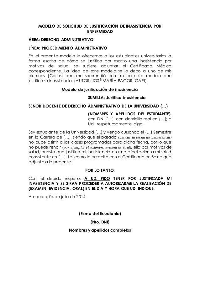 MODELO DE SOLICITUD DE JUSTIFICACIÓN DE INASISTENCIA POR ENFERMEDAD ÁREA: DERECHO ADMINISTRATIVO LÍNEA: PROCEDIMIENTO ADMI...