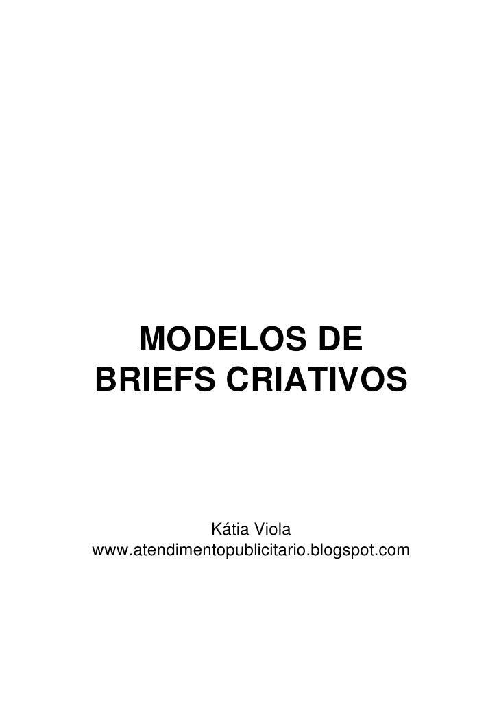 MODELOS DEBRIEFS CRIATIVOS             Kátia Violawww.atendimentopublicitario.blogspot.com