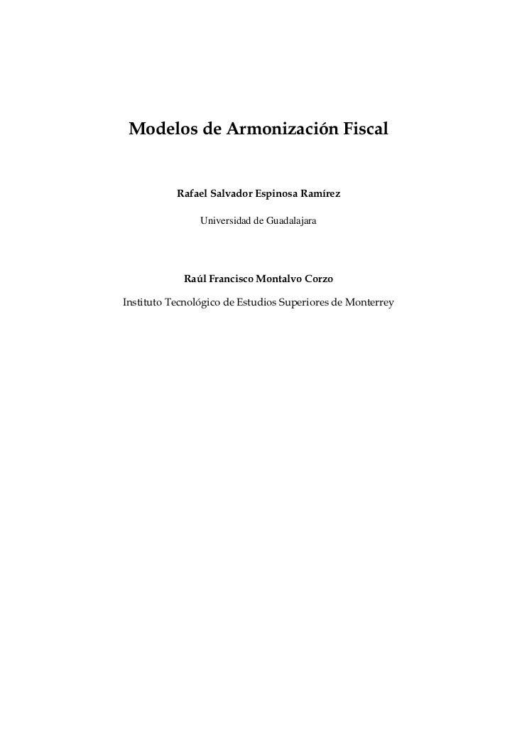 Modelos de Armonización Fiscal           Rafael Salvador Espinosa Ramírez                Universidad de Guadalajara       ...