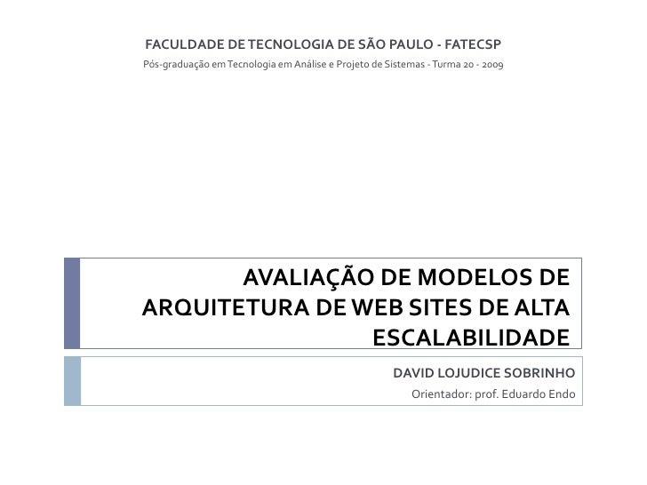 FACULDADE DE TECNOLOGIA DE SÃO PAULO - FATECSP<br />Pós-graduação em Tecnologia em Análise eProjeto de Sistemas - Turma 20...
