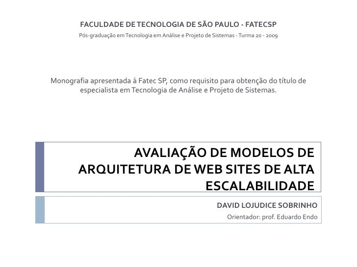 AVALIAÇÃO DE MODELOS DE ARQUITETURA DE WEB SITES DE ALTA ESCALABILIDADE Slide 2