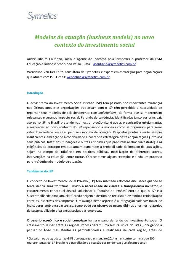 Modelos de atuação (business models) no novo contexto do investimento social André Ribeiro Coutinho, sócio e agente de ino...