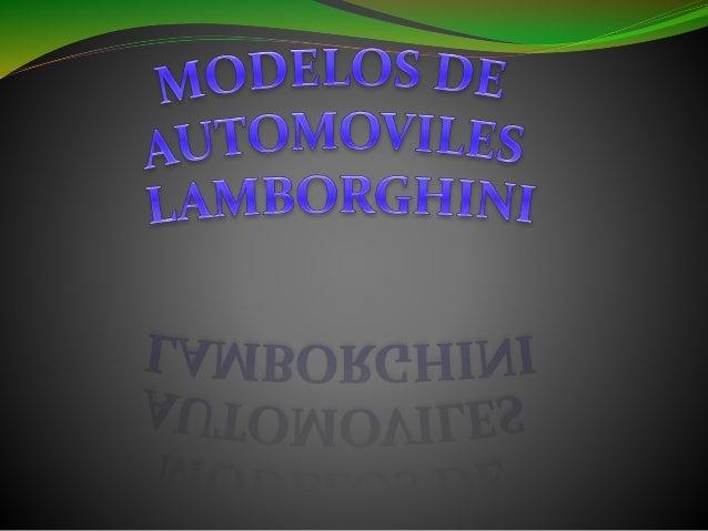 CREADO EN EL AÑO: 1963 TIPO DE MOTOR : LAMBORGHINI V12 CAPACIDAD DEL MOTOR: 3,464 CM³ VELOCIDAD máxima: 280 KM/H