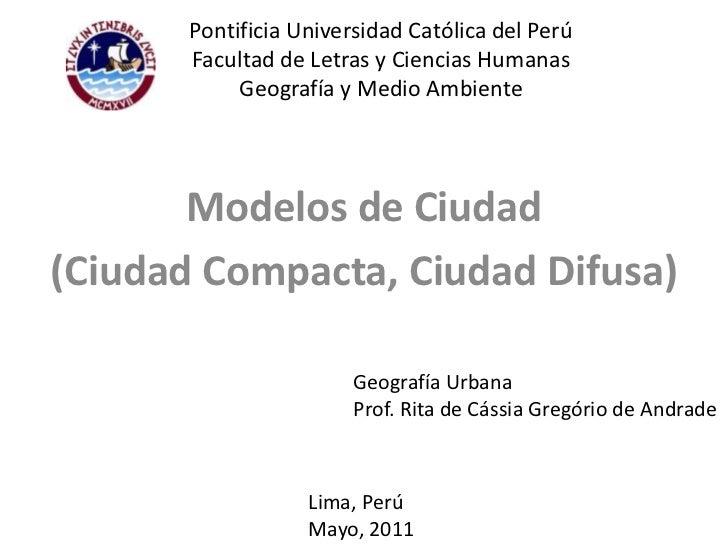 Pontificia Universidad Católica del PerúFacultad de Letras y Ciencias HumanasGeografía y Medio Ambiente<br />Modelos de Ci...