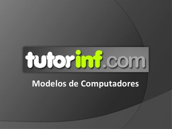 Modelos de Computadores<br />