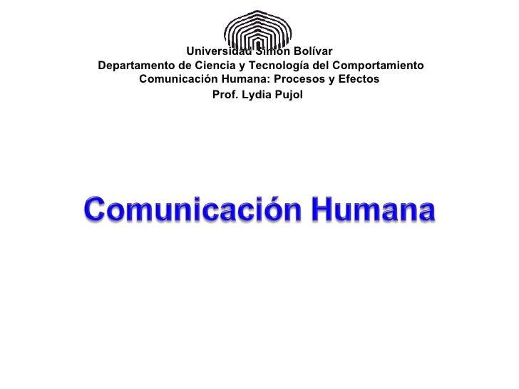Universidad Simón Bolívar  Departamento de Ciencia y Tecnología del Comportamiento Comunicación Humana: Procesos y Efectos...