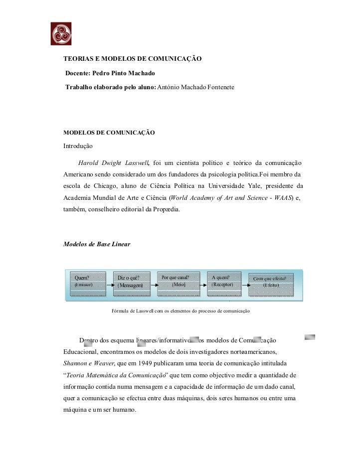 TEORIAS E MODELOS DE COMUNICAÇÃODocente: Pedro Pinto MachadoTrabalho elaborado pelo aluno: António Machado FonteneteMODELO...