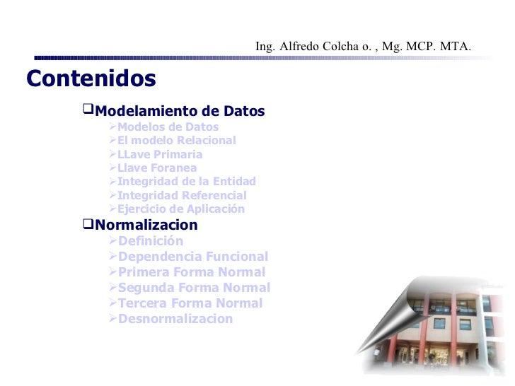 Contenidos  <ul><ul><li>Modelamiento de Datos   </li></ul></ul><ul><ul><ul><li>Modelos de Datos   </li></ul></ul></ul><ul>...