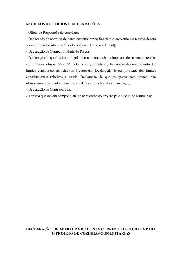 MODELOS DE OFÍCIOS E DECLARAÇÕES: - Ofício de Proposição de convênio; - Declaração de abertura de conta corrente específic...