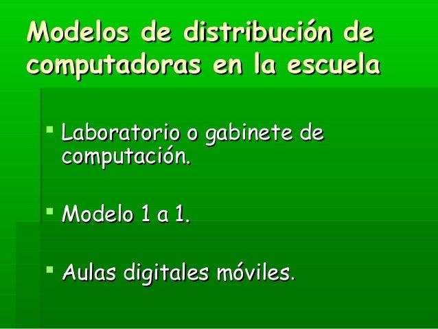 Modelos de distribución deModelos de distribución de computadoras en la escuelacomputadoras en la escuela  Laboratorio o ...