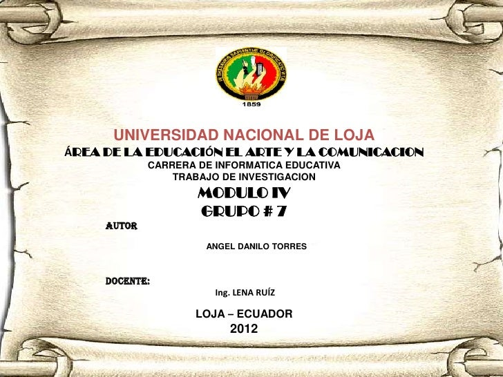 UNIVERSIDAD NACIONAL DE LOJAÁREA DE LA EDUCACIÓN EL ARTE Y LA COMUNICACION             CARRERA DE INFORMATICA EDUCATIVA   ...