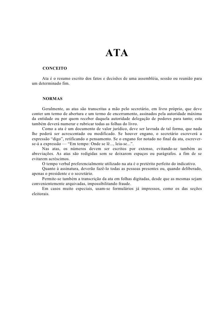ATA     CONCEITO     Ata é o resumo escrito dos fatos e decisões de uma assembléia, sessão ou reunião paraum determinado f...