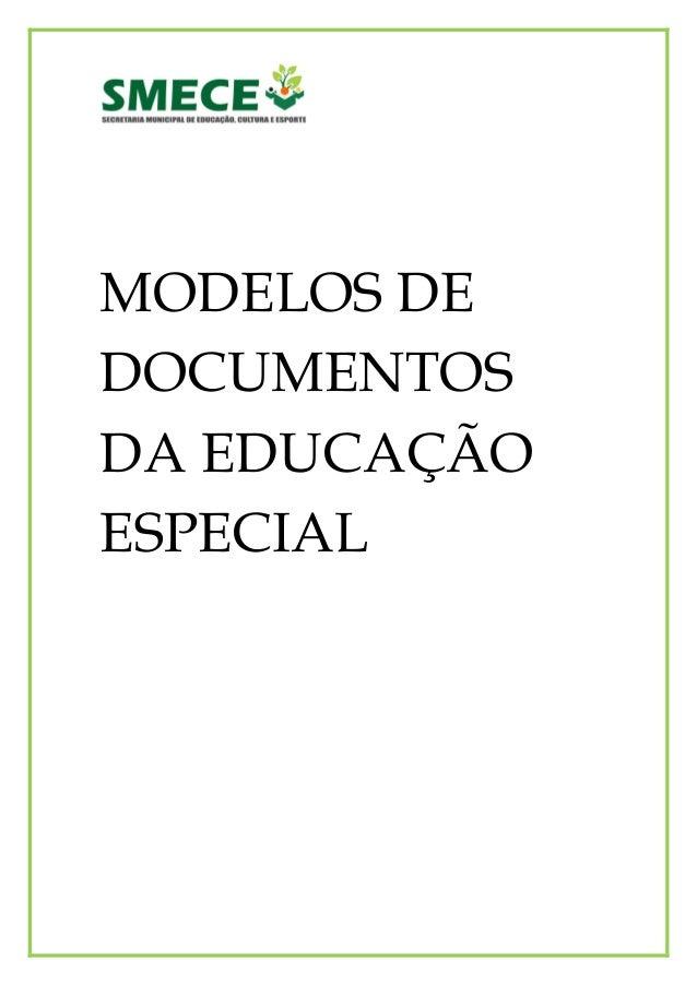 MODELOS DE DOCUMENTOS DA EDUCAÇÃO ESPECIAL