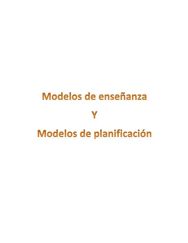 Modelos de enseñanza  Y  Modelos de planificación