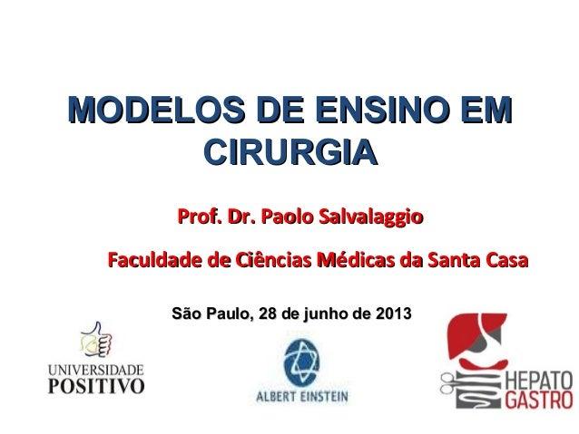Prof. Dr. Paolo SalvalaggioProf. Dr. Paolo Salvalaggio Faculdade de Ciências Médicas da Santa CasaFaculdade de Ciências Mé...