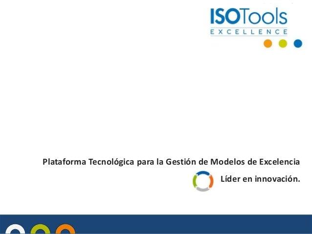 Plataforma Tecnológica para la Gestión de Modelos de Excelencia Líder en innovación.