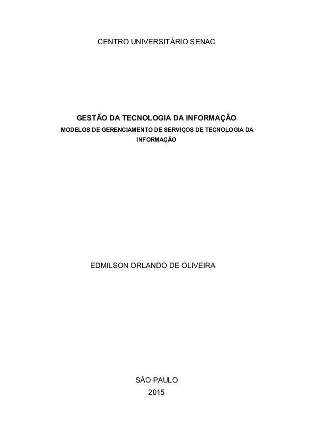 CENTRO UNIVERSITÁRIO SENAC GESTÃO DA TECNOLOGIA DA INFORMAÇÃO MODELOS DE GERENCIAMENTO DE SERVIÇOS DE TECNOLOGIA DA INFORM...