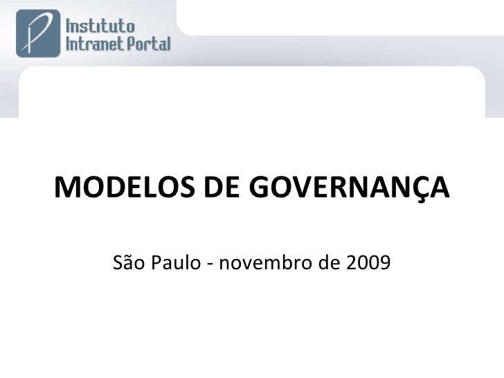 MODELOS DE GOVERNANÇA São Paulo - novembro de 2009
