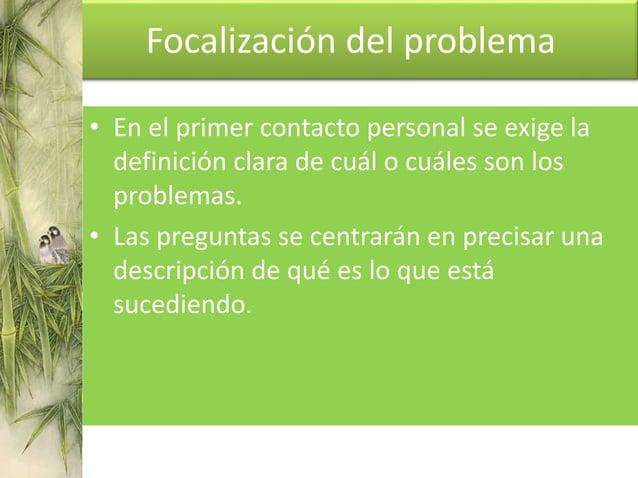Evaluación • Dificultad + Intentos ineficaces y reiterados = Síntoma. • Interés en iniciar soluciones no en evaluar el sín...