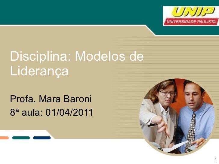 Modelos de liderança 8a aula 31/03/2011