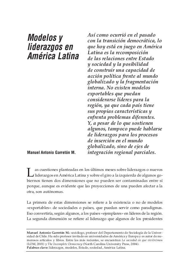 Modelos y liderazgos en América Latina  Manuel Antonio Garretón M.  Así como ocurrió en el pasado con la transición democr...