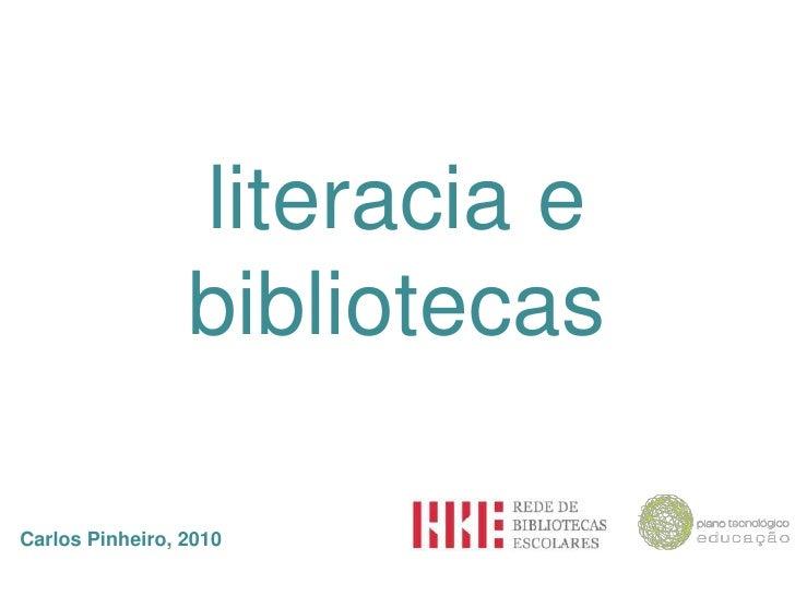 literacia da informaçãoe bibliotecas <br />Carlos Pinheiro, 2010<br />