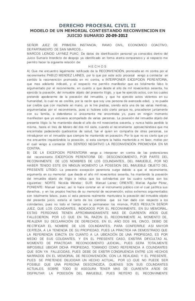 DERECHO PROCESAL CIVIL II MODELO DE UN MEMORIAL CONTESTANDO RECONVENCION EN JUICIO SUMARIO 20-09-2012 SEÑOR JUEZ DE PRIMER...