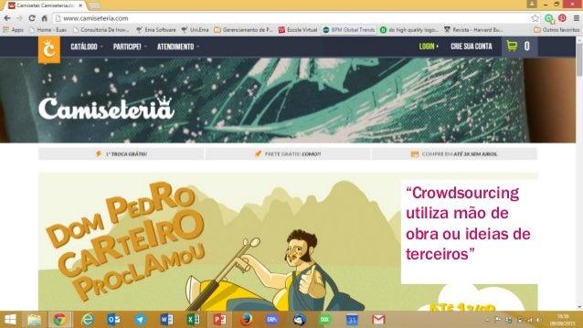 """www.vools.com.br 6 """"Crowdsourcing utiliza mão de obra ou ideias de terceiros"""""""