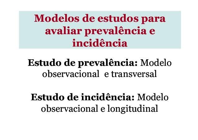 Estudo de prevalência:Estudo de prevalência: ModeloModelo observacional e transversalobservacional e transversal Modelos d...