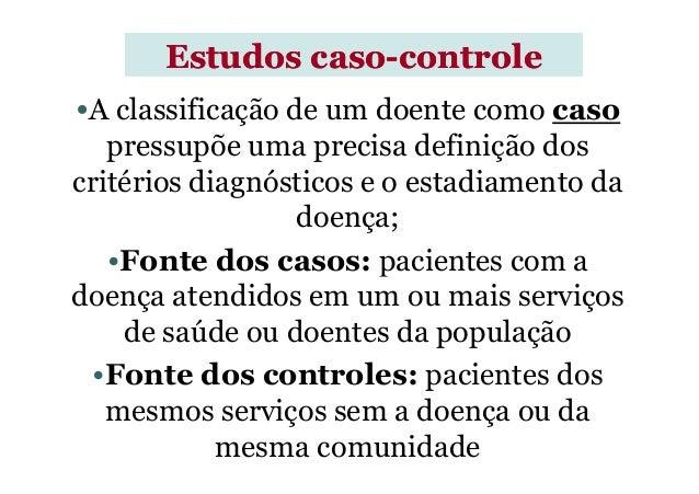 •A classificação de um doente como caso pressupõe uma precisa definição dos critérios diagnósticos e o estadiamento da doe...