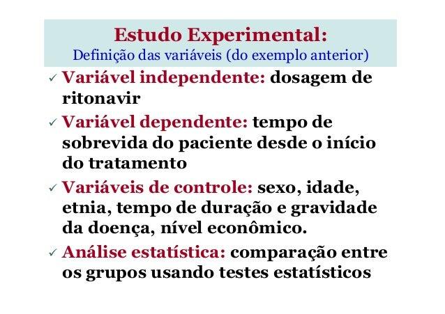 Variável independente: dosagem de ritonavir Variável dependente: tempo de sobrevida do paciente desde o início do tratamen...