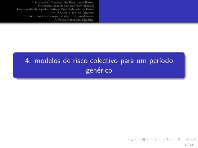 Introdu¸c˜ao. Processo de Reservas e Ru´ına. Processos associados `as indemniza¸c˜oes Coeficiente de Ajustamento e Probabil...