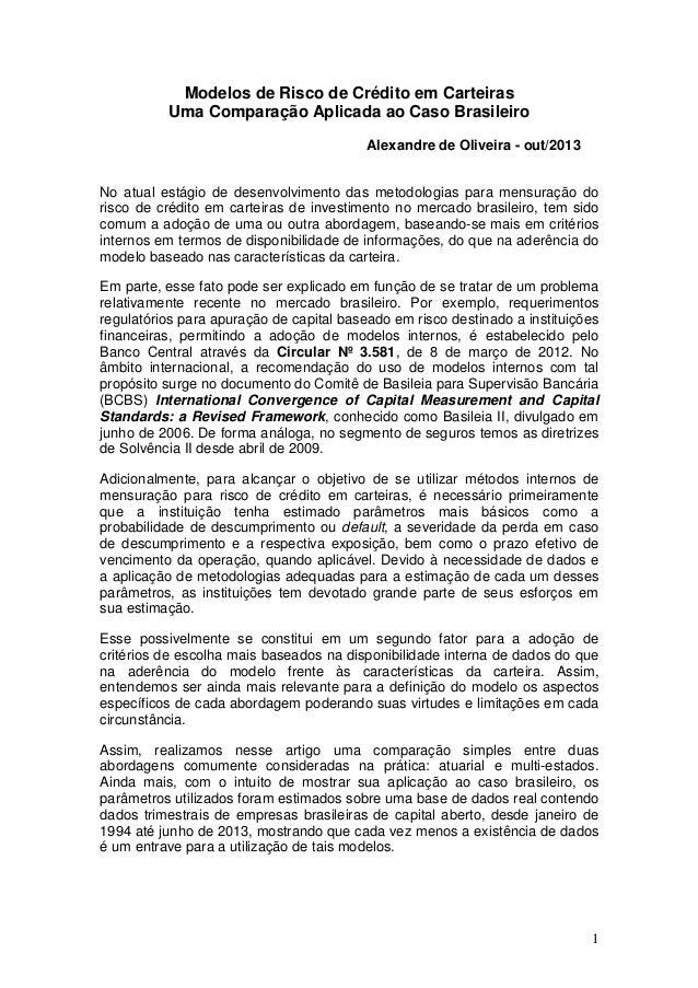 Modelos de Risco de Crédito em Carteiras Uma Comparação Aplicada ao Caso Brasileiro Alexandre de Oliveira - out/2013 No at...