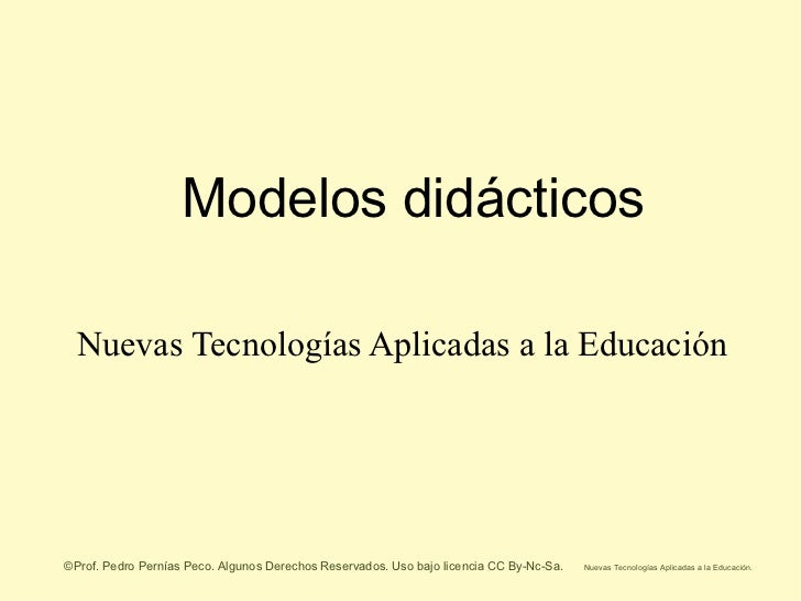 Modelos didácticos Nuevas Tecnologías Aplicadas a la Educación
