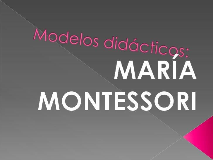 María Montessori                   pedagoga (1870-                        1952)                                           ...