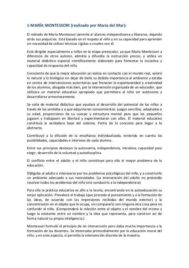 1-MARÍA MONTESSORI (realizado por Maria del Mar):El método de María Montessori permite al alumno independizarse y liberars...